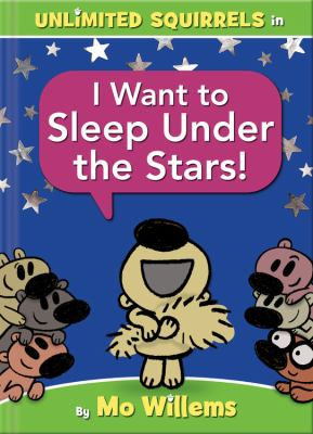 I want to sleep under the stars! by Willems, Mo, author, illustrator.