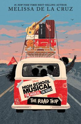 High school musical the musical the series : the roadtrip