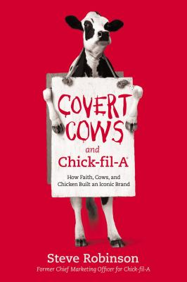 COVERT COWS AND CHICK FIL A HOW FAITH COWS AND CHICKEN BUILT AN ICONIC BRAND