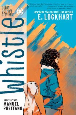 Whistle : a new Gotham City hero by Lockhart, E., writer.