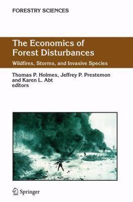 Cover of The Economics of Forest Disturbances: Wildfires, Storms and Invasive Species