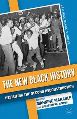 The New Black History by Manning Marable and Elizabeth Kai Hinton