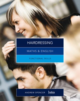Maths and English for hairdressing : graduated exercises and practice exam