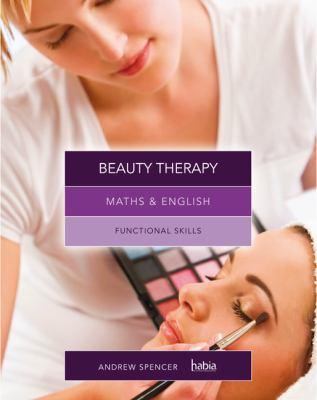 Maths and English for beauty therapy : graduated exercises and practice exam
