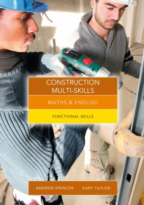 Maths and English for construction multi-skills : graduated exercises and practice exam