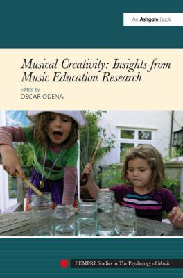 Musical Creativity: Insights from Music Education Research by Oscar Odena and Professor Graham Welch