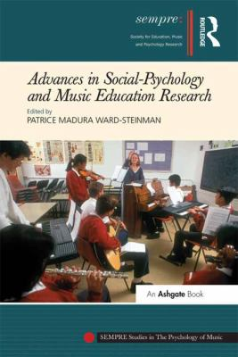 Advances in Social-Psychology and Music Education Research by Patrice Madura Ward-Steinman