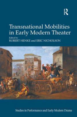 Trasnational Mobilities in Early Modern Theatre