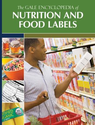 The Gale Encyclopedia of Nutrition and Food Labels by Gale (Editor)