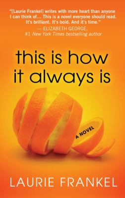 This Is How It Always Is: A Novel