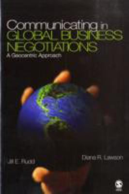 Bookj jacket for Communicating in Global Business Negotiations: A Geocentric Approach