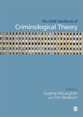 The SAGE Handbook of Criminological Theory edited by Eugene McLaughlin and Tim New-born