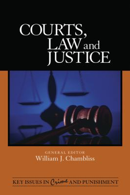 Courts, Law and Justice by Editor William J. Chambliss