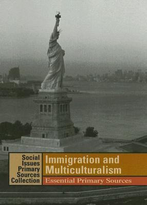 cover of Immigration and Multiculturalism: Essential Primary Sources