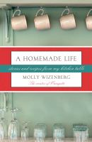 Book cover for A Homemade Life by Molly Wizenberg