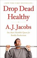 Book cover for Drop Dead Healthy by A.J. Jacobs