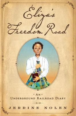 Book cover of Eliza's freedom road : an Underground Railroad diary.