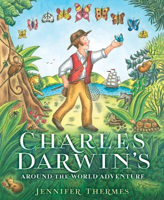 Charles Darwin's around-the-world adventure / by Thermes, Jennifer,