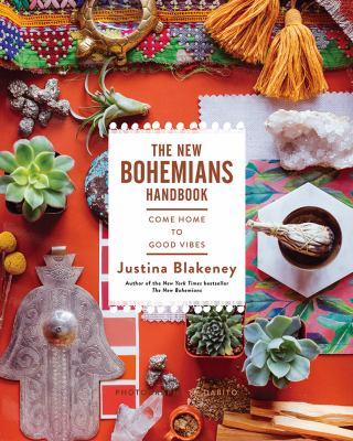 The new bohemians handbook : come home to good vibes