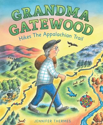 Grandma Gatewood : by Thermes, Jennifer,