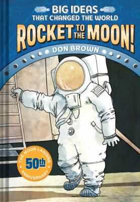 Rocket to the Moon! by Don Brown