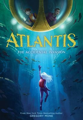 Atlantis : the accidental invasion