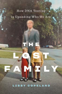 The Lost Family: How DNA Testing is Upending Who We Are book cover