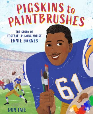 Pigskins to paintbrushes : the story of football-playing artist Ernie Barnes