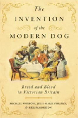 The invention of the modern dog : breed and blood in Victorian Britain