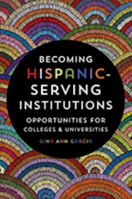Becoming Hispanic-Serving Institutions