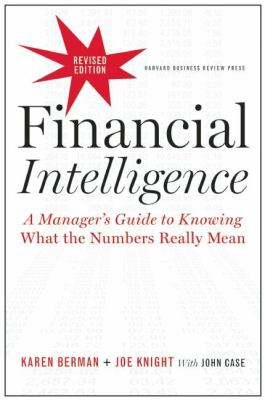 Front cover art for the book Financial intelligence : a manager's guide to knowing what the numbers really mean by Karen Berman; Joe Knight; John Case (As told to).