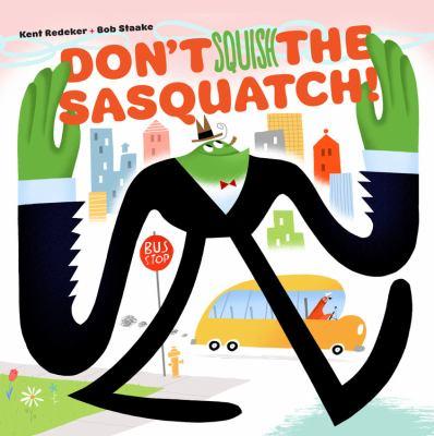 Don't Squish the Sasquatch