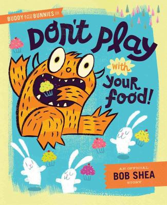 Book cover for Buddy and the Bunnies in: Don't Play With Your Food