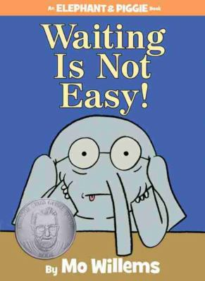 Waiting is not easy! / by Willems, Mo,