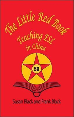 The little red book : teaching ESL in China