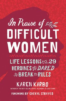 In Praise of Difficult Woman