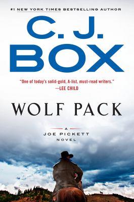 Wolf Pack: A Joe Pickett Novel by C.J. Box
