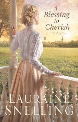 A blessing to cherish by Snelling, Lauraine, author.
