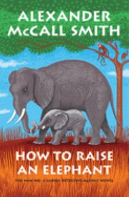 How to raise an elephant [large print]