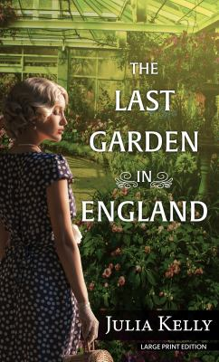 The last garden in England [large print]