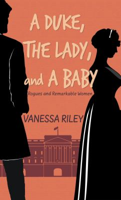 A Duke, The Lady, and A Baby - March