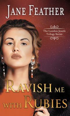 Ravish Me With Rubies - July