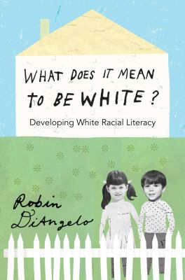 What does it Mean to be White? cover