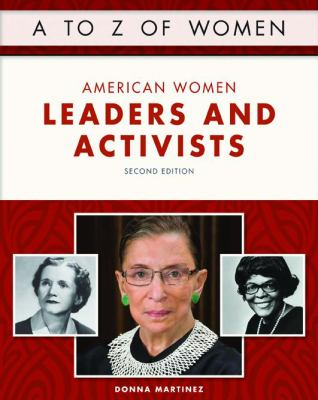 A to Z of Women: American Women Leaders and Activists by Donna Martinez