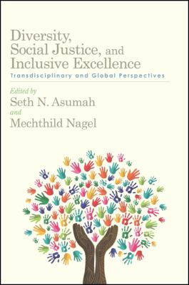 Diversity, Social Justice, and Inclusive Excellence Transdisciplinary and Global Perspectives