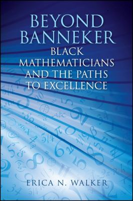 book cover: Beyond Banneker: Black Mathematicians and the Paths to Excellence