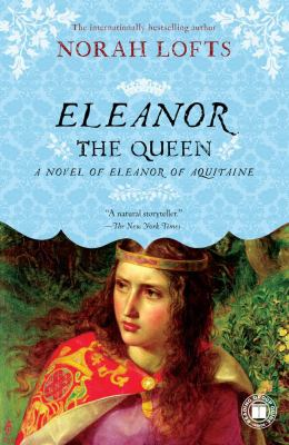 Cover of Eleanor the Queen by Norah Lofts