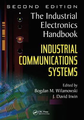 Cover Art for Industrial Communication Systems by Bogdan M. Wilamowski (Editor); J. David Irwin (Editor)