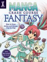 Manga crash course fantasy : how to draw anime and manga step-by-step