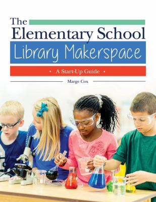 The Elementary School Library Makerspace cover